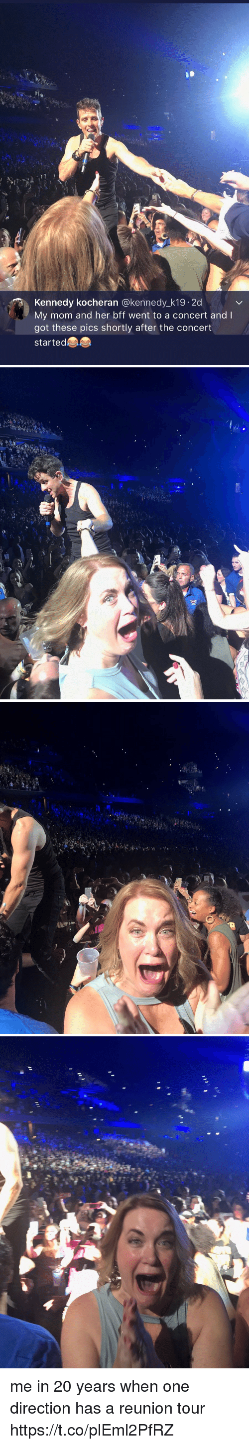 One Direction, Girl Memes, and Mom: Kennedy kocheran @kennedy_k19. 20d  My mom and her bff went to a concert and I  got these pics shortly after the concert  started me in 20 years when one direction has a reunion tour https://t.co/plEml2PfRZ