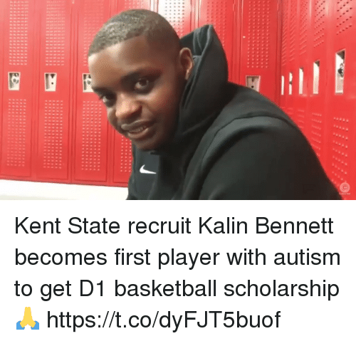 Basketball, Memes, and Autism: Kent State recruit Kalin Bennett becomes first player with autism to get D1 basketball scholarship 🙏 https://t.co/dyFJT5buof