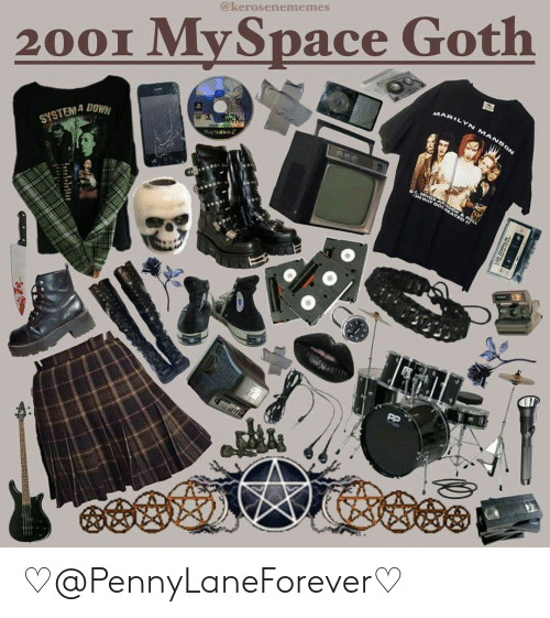 Marilyn Manson, MySpace, and PlayStation: @kerosenememes  2001 MySpace Goth  MARILYN MANSON  ack  SYSTEM DOWN  PlayStation c  ED 2EPPELIN ♡@PennyLaneForever♡