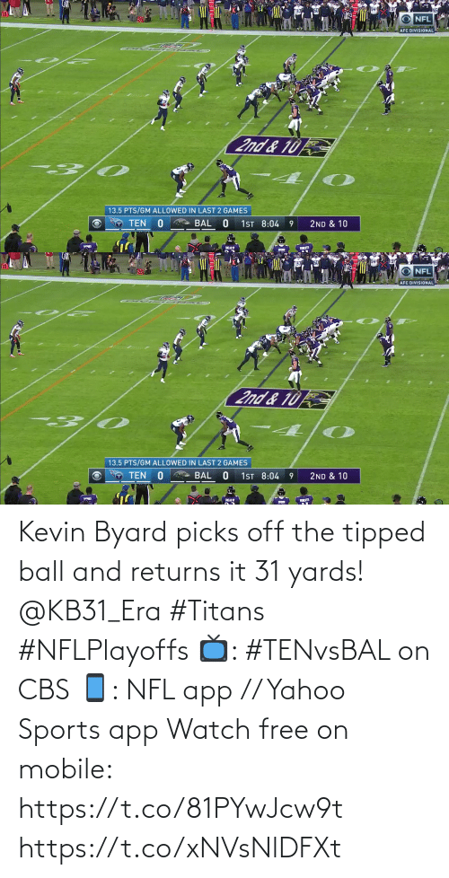 Off: Kevin Byard picks off the tipped ball and returns it 31 yards! @KB31_Era #Titans #NFLPlayoffs  📺: #TENvsBAL on CBS 📱: NFL app // Yahoo Sports app Watch free on mobile: https://t.co/81PYwJcw9t https://t.co/xNVsNlDFXt