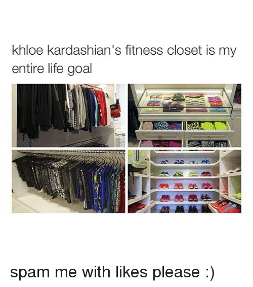 Goals, Kardashians, And Khloe Kardashian: Khloe Kardashianu0027s Fitness Closet  Is My Entire Life