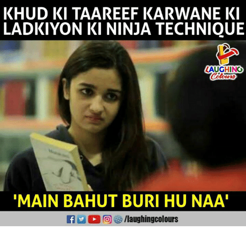 Ninja, Indianpeoplefacebook, and Buried: KHUD KITAAREEF KARWANE K  LADKIYON KI NINJA TECHNIQUE  AUGHING  Colows  MAIN BAHUT BURI HU NAA