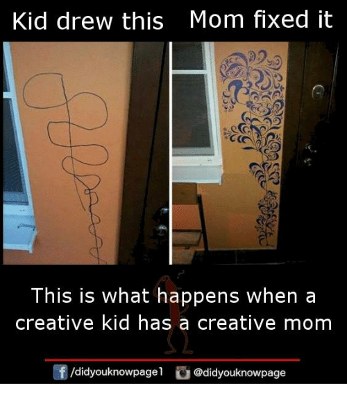 Memes, Mom, and 🤖: Kid drew this Mom fixed it  This is what happens when a  creative kid has a creative mom  /didyouknowpagel @didyouknowpage