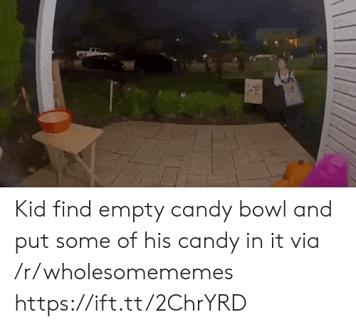 Candy, Bowl, and Via: Kid find empty candy bowl and put some of his candy in it via /r/wholesomememes https://ift.tt/2ChrYRD