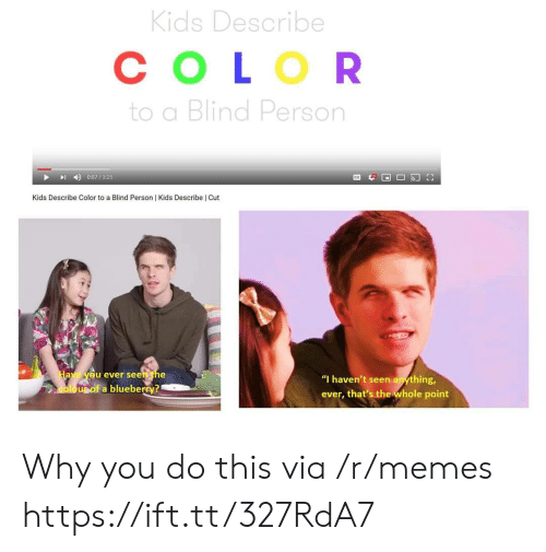 """blind: Kids Describe  СOLOR  to a Blind Person  0:07/325  Kids Describe Color to a Blind Person 