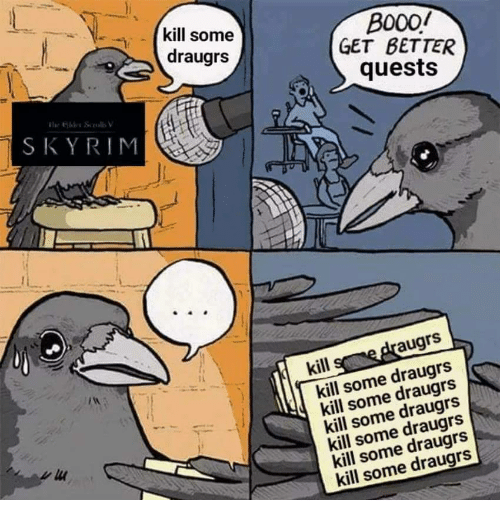 Skyrim, Get, and Get Better: kill some  B0001  GET BETTER  draugrs  quests  SKYRIM  augrs  kill  kill some draugrs  kill some draugrs  kill some draugrs  kill some draugrs  kill some draugrs  kill some draugrs