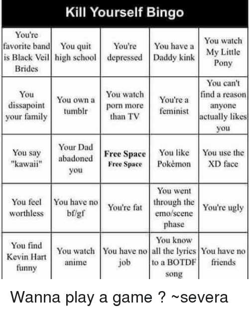 Kill yourself bingo youre favorite band you you you watch quit you animals anime and dad kill yourself bingo youre favorite band you solutioingenieria Images