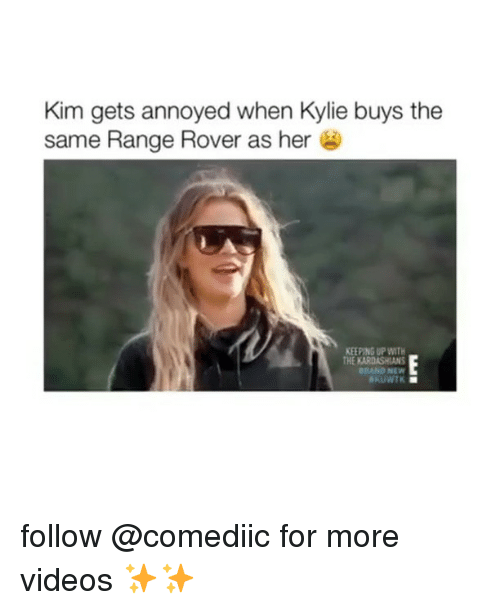 Kardashians, Memes, and Videos: Kim gets annoyed when Kylie buys the  same Range Rover as her  KEEPING UP WITH  HE KARDASHIANS  GRAND NEW  KUWTK follow @comediic for more videos ✨✨