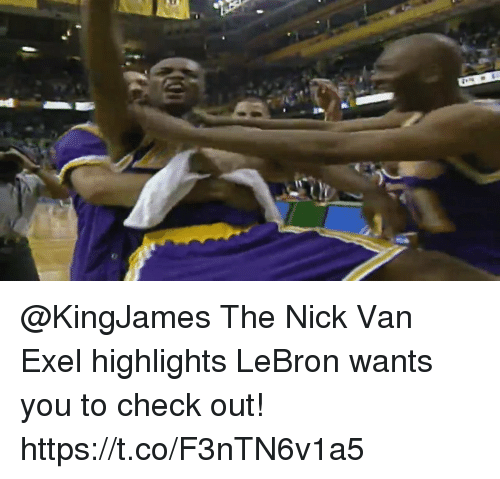 The Nick: @KingJames The Nick Van Exel highlights LeBron wants you to check out!  https://t.co/F3nTN6v1a5