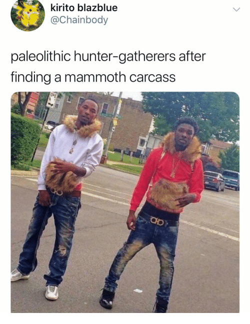 Dank Memes, BlazBlue, and Hunter: kirito blazblue  @Chainbody  paleolithic hunter-gatherers after  finding a mammoth carcass
