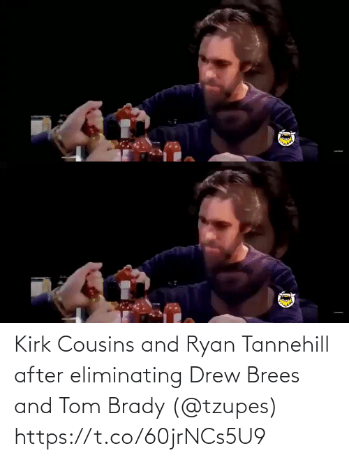tom brady: Kirk Cousins and Ryan Tannehill after eliminating Drew Brees and Tom Brady (@tzupes) https://t.co/60jrNCs5U9