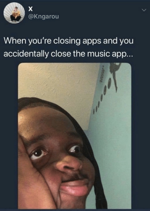 Music, Apps, and App: @Kngarou  When you're closing apps and you  accidentally close the music app...