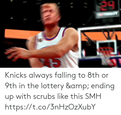 Scrubs: Knicks always falling to 8th or 9th in the lottery & ending up with scrubs like this SMH  https://t.co/3nHzOzXubY