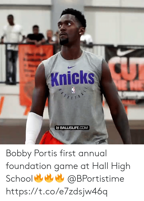 New York Knicks: Knicks  HE NE  BALLISLIFE.cOM Bobby Portis first annual foundation game at Hall High School🔥🔥🔥 @BPortistime https://t.co/e7zdsjw46q