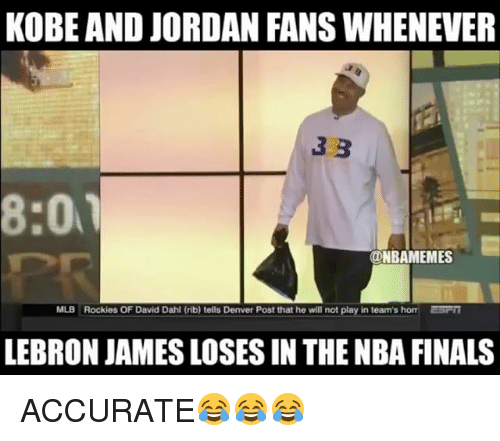 Rockies: KOBE AND JORDAN FANS WHENEVER  33  8:01  @NBAMEMES  MLB Rockies OF David Dahl (rib) tells Denver Post that he will not play in team's hom ESTT  LEBRON JAMES LOSES IN THENBA FINALS ACCURATE😂😂😂