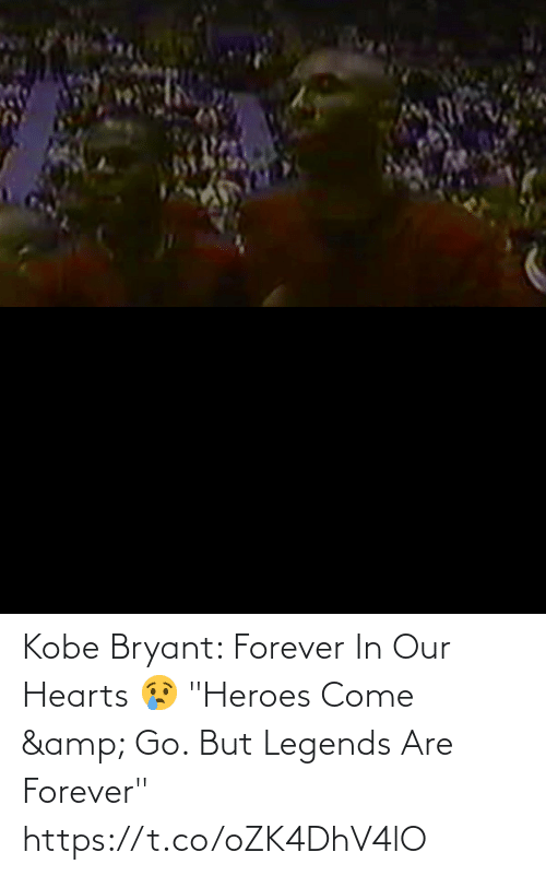 "Forever: Kobe Bryant: Forever In Our Hearts 😢 ""Heroes Come & Go. But Legends Are Forever"" https://t.co/oZK4DhV4lO"