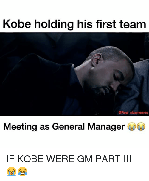 manageable: Kobe holding his first team  @Real nbamemess  Meeting as General Manager IF KOBE WERE GM PART III 😭😂