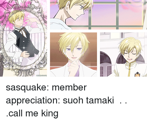 Target, Tumblr, and Blog: KONDHAHRS sasquake:   member appreciation: suoh tamaki  . . .call me king