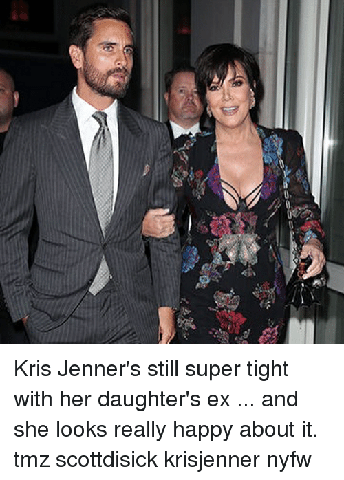Superate: Kris Jenner's still super tight with her daughter's ex ... and she looks really happy about it. tmz scottdisick krisjenner nyfw