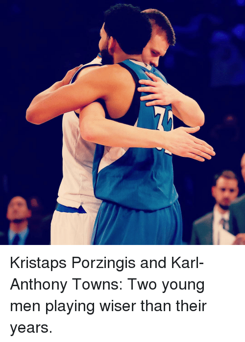 Kristaps Porzingis, Sports, and Karl-Anthony Towns: Kristaps Porzingis and Karl-Anthony Towns: Two young men playing wiser than their years.