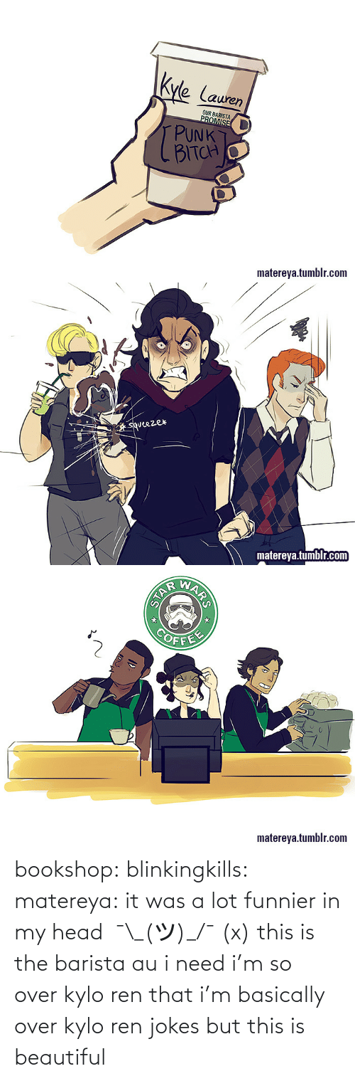 Kylor3N: Kyle Lauren  OUR BARISTA  PROMISE  PUNK  BITCH  matereya.tumblr.com   squeezer  matereya.tumblr.com   COFFE  matereya.tumblr.com  ARS  STAR bookshop:  blinkingkills:  matereya:  it was a lot funnier in my head  ¯\_(ツ)_/¯(x)  this is the barista au i need  i'm so over kylo ren that i'm basically over kylo ren jokes but this is beautiful