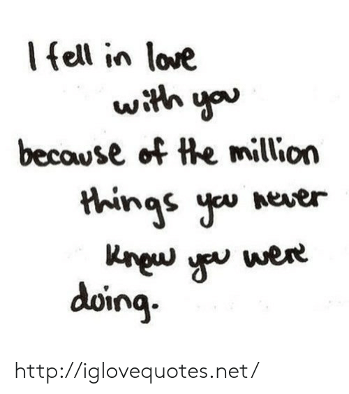 Ell: l ell in love  IA  becawse of he million  Krguu yu were  doing  doina ** http://iglovequotes.net/
