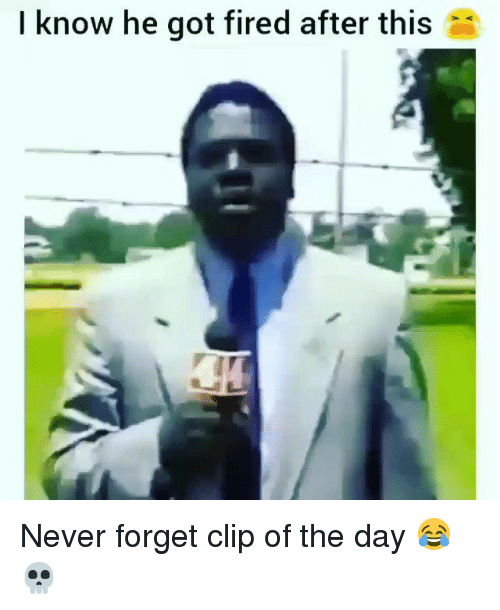 Funny, Never, and Got: l know he got fired after this Never forget clip of the day 😂💀