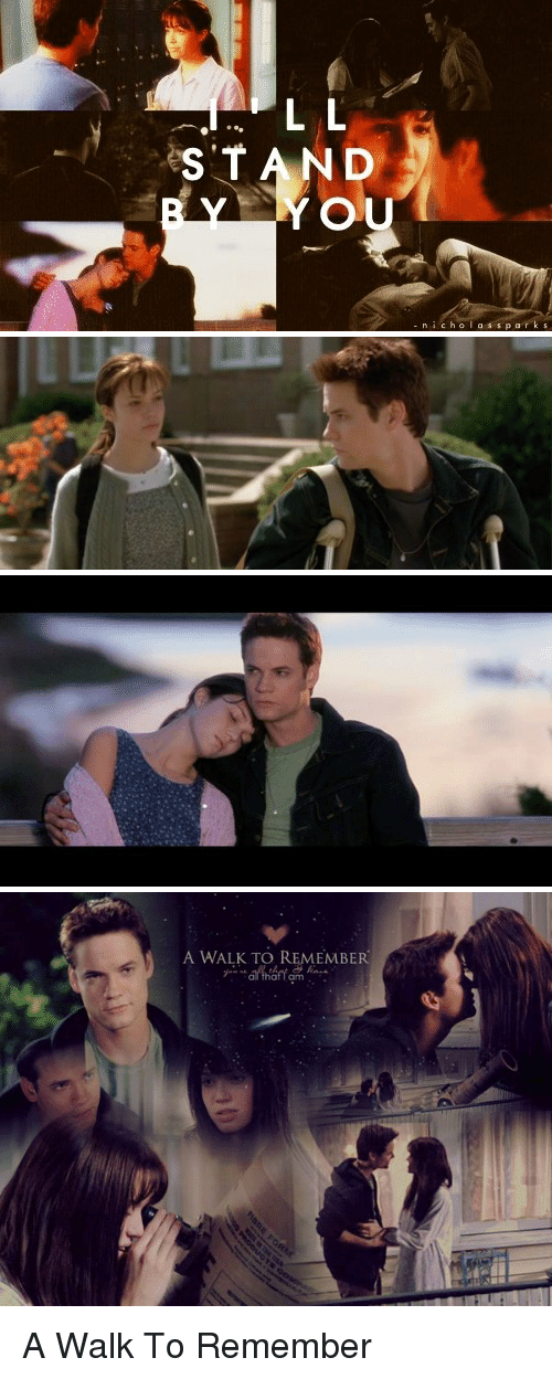 a walk to remember: L L  STAND  YOU  ni cho  l a s s p a r k s   A WALK TO REMEMBER  Rauk  all that I am . A Walk To Remember