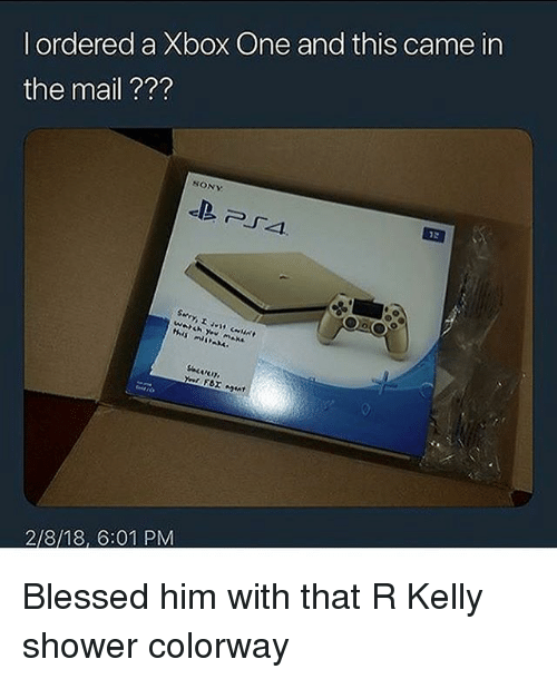 Blessed, R. Kelly, and Shower: l ordered a Xbox One and this came in  the mail ???  SONY Blessed him with that R Kelly shower colorway