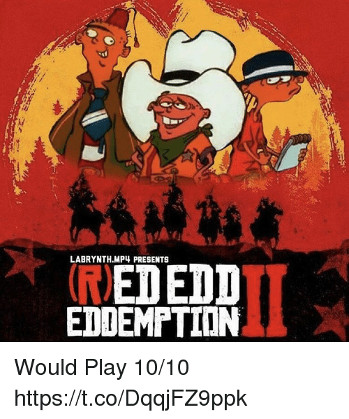 mp4: LABRYNTH.MP4 PRESENTS  EDDEMPTION Would Play 10/10 https://t.co/DqqjFZ9ppk