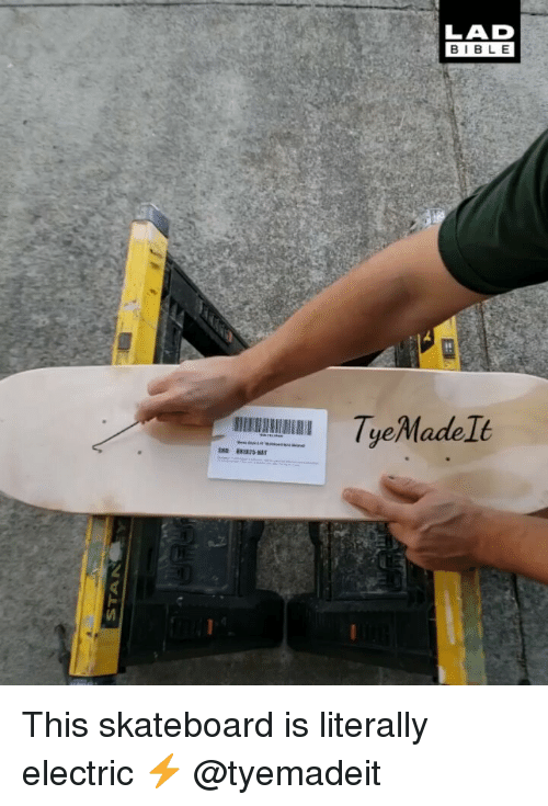 Skateboarding: LAD  BIBLE  AI TyeMade lt This skateboard is literally electric ⚡️ @tyemadeit