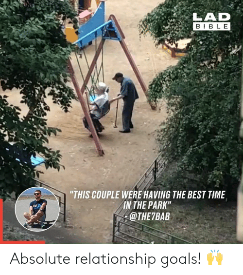 """Relationship Goals: LAD  BIBLE  """"THIS COUPLE WERE HAVING THE BEST TIME  IN THE PARK""""  @THE7BAB Absolute relationship goals! 🙌"""