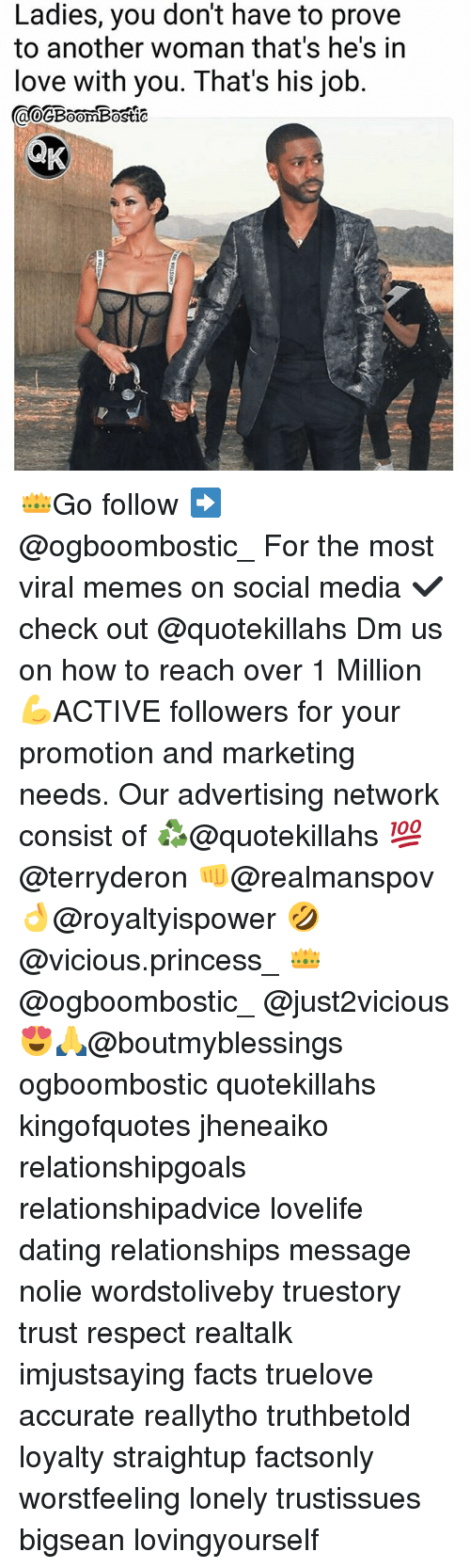 Bigsean: Ladies, you don't have to prove  to another woman that's he's irn  love with you. That's his job. 👑Go follow ➡@ogboombostic_ For the most viral memes on social media ✔check out @quotekillahs Dm us on how to reach over 1 Million💪ACTIVE followers for your promotion and marketing needs. Our advertising network consist of ♻@quotekillahs 💯@terryderon 👊@realmanspov 👌@royaltyispower 🤣@vicious.princess_ 👑@ogboombostic_ @just2vicious😍🙏@boutmyblessings ogboombostic quotekillahs kingofquotes jheneaiko relationshipgoals relationshipadvice lovelife dating relationships message nolie wordstoliveby truestory trust respect realtalk imjustsaying facts truelove accurate reallytho truthbetold loyalty straightup factsonly worstfeeling lonely trustissues bigsean lovingyourself
