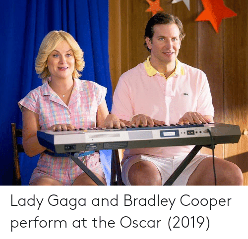 Funny, Lady Gaga, and Bradley Cooper: Lady Gaga and Bradley Cooper perform at the Oscar (2019)