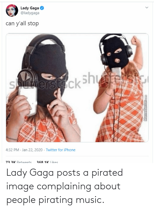 Lady Gaga: Lady Gaga posts a pirated image complaining about people pirating music.