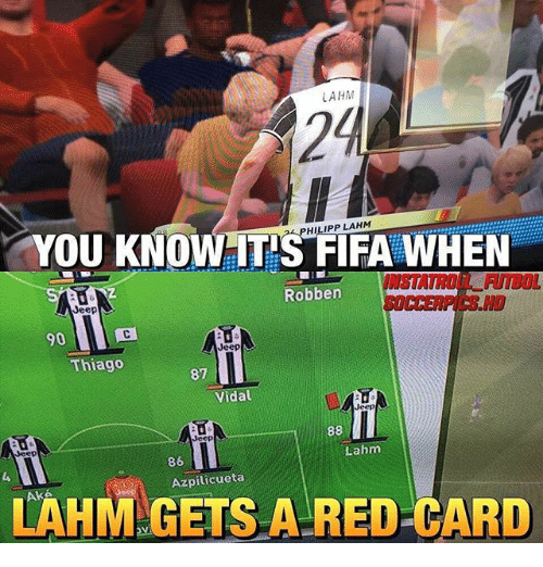Fifa, Memes, and Jeep: LAHM  24  YOU KNOW IT'S FIFA WHEN  PHILIPP LAHM  INSTATROE FUTBOL  14수41  SOCCERPICS H  Robben  90  Jeep  Thiago  87  Vidal  Jeep  Jeep  Jeep  Lahm  86  Azpilicueta  LAHM GETS A RED CARD