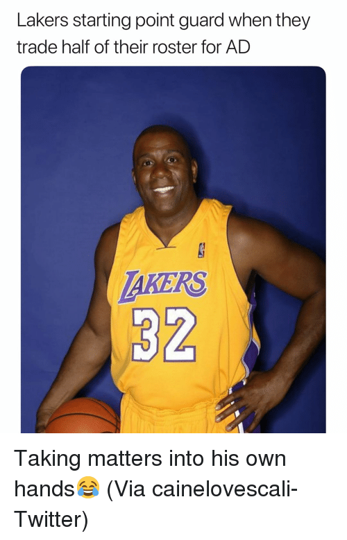 Basketball, Los Angeles Lakers, and Nba: Lakers starting point guard when they  trade half of their roster for AD  AKERS  32 Taking matters into his own hands😂 (Via cainelovescali-Twitter)