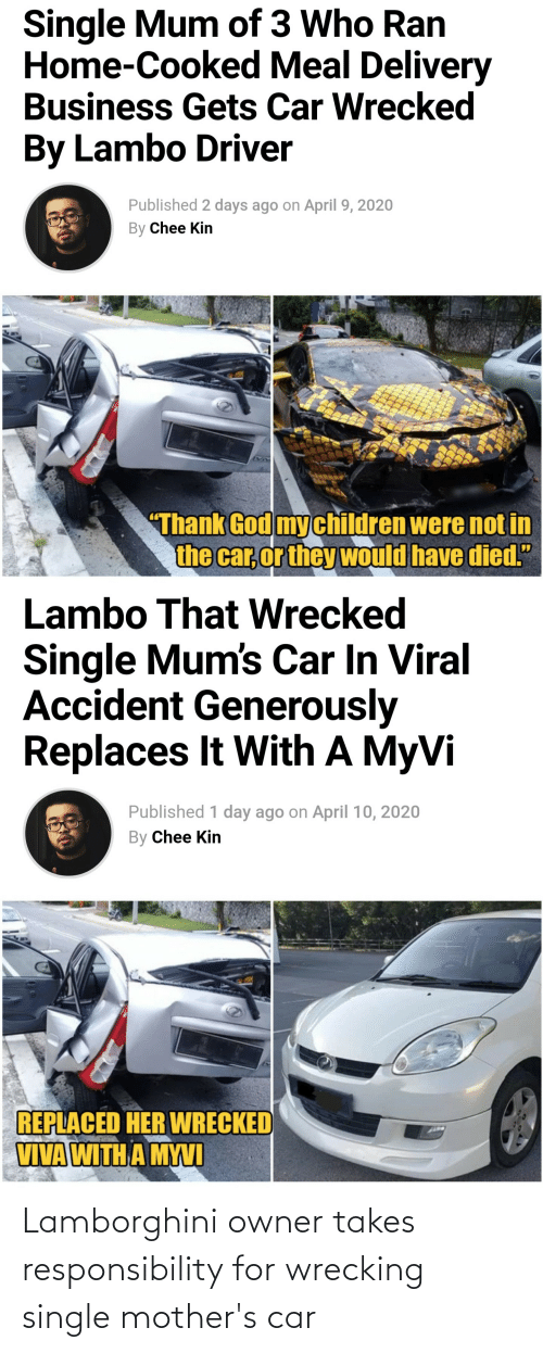 wrecking: Lamborghini owner takes responsibility for wrecking single mother's car