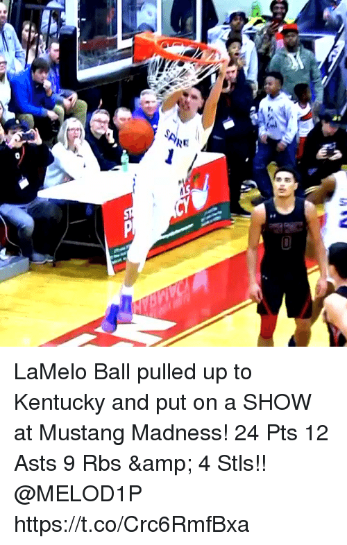 Memes, Kentucky, and Mustang: LaMelo Ball pulled up to Kentucky and put on a SHOW at Mustang Madness! 24 Pts 12 Asts 9 Rbs & 4 Stls!! @MELOD1P https://t.co/Crc6RmfBxa