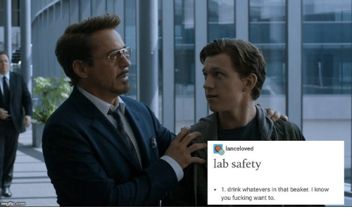 Whatevers: lanceloved  lab safety  1. drink whatevers in that beaker.I know  you fucking want to