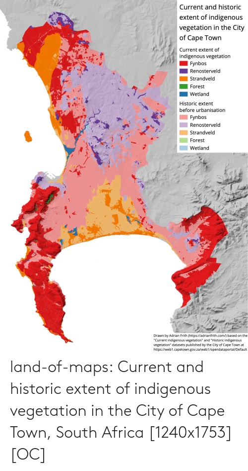 cape: land-of-maps:  Current and historic extent of indigenous vegetation in the City of Cape Town, South Africa [1240x1753] [OC]
