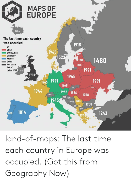 Maps: land-of-maps:  The last time each country in Europe was occupied. (Got this from Geography Now)