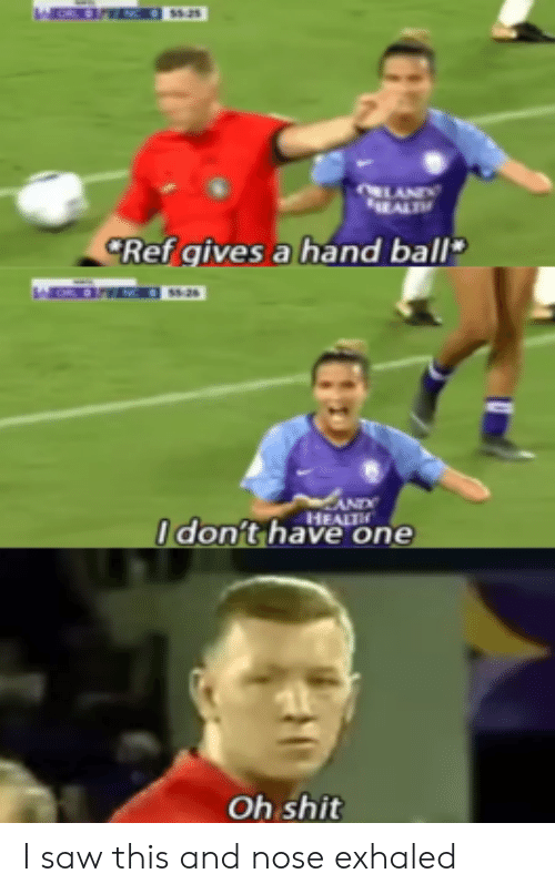 Reddit, Saw, and One: LANDY  EALT  Ref gives a hand ball  CAND  HEALT  Odon't have one  Oh shit I saw this and nose exhaled