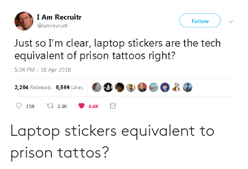 Laptop: Laptop stickers equivalent to prison tattos?