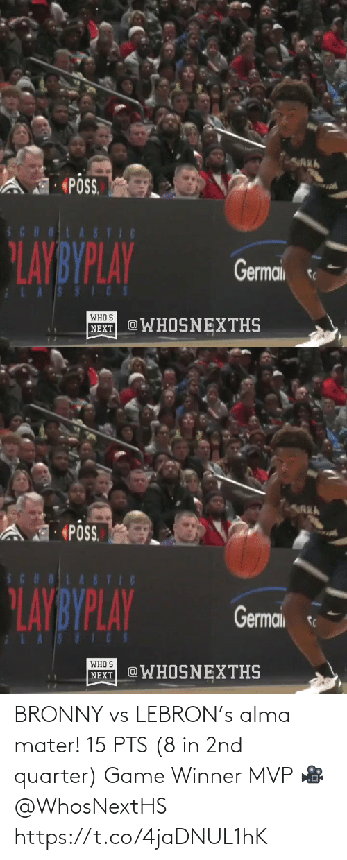 Game Winner: LAREA  PSS  SCHOLASTIC  LAYBYPLAY  Germai  LASSICS  WHO'S  WHOSNEXTHS  NEXT   «PÔS.  SCHOLASTIC  PLAYBYPLAY  Germai  LASSICS  WHO'S  @WHOSNEXTHS  NEXT BRONNY vs LEBRON's alma mater!   15 PTS (8 in 2nd quarter) Game Winner MVP   🎥 @WhosNextHS    https://t.co/4jaDNUL1hK