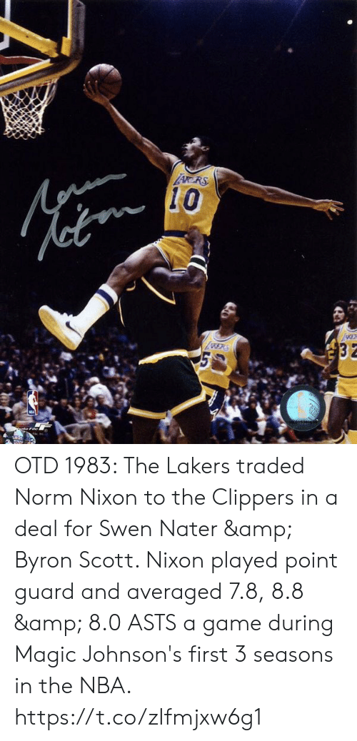 Los Angeles Lakers, Memes, and Nba: LARERS  10  ERS  thetoFies  SCE OTD 1983: The Lakers traded Norm Nixon to the Clippers in a deal for Swen Nater & Byron Scott.   Nixon played point guard and averaged 7.8, 8.8 & 8.0 ASTS a game during Magic Johnson's first 3 seasons in the NBA. https://t.co/zIfmjxw6g1