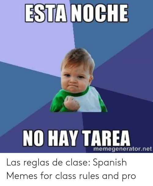 las: Las reglas de clase: Spanish Memes for class rules and pro