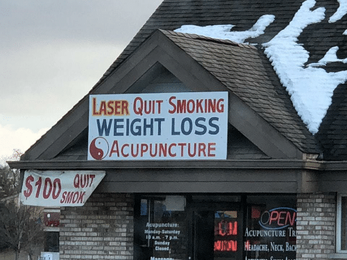 Smoking, Acupuncture, and Sunday: LASER QUIT SMOKING  WEIGHT LOSS  SACUPUNCTURE  100  SMOK  OPEN  ACUPUNCTURE IR  HEADACHE,NECK, BACH  upuncture  Minnday-Saturday  10am-7 p.m  SA  g130  , a漩12  Sunday  Closed