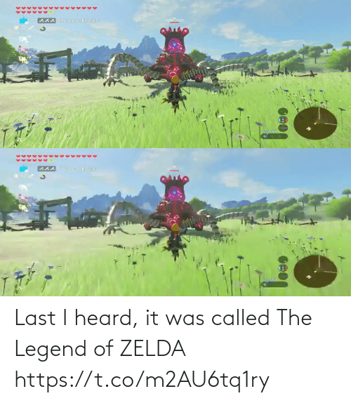 It Was: Last I heard, it was called The Legend of ZELDA https://t.co/m2AU6tq1ry