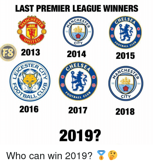 els: LAST PREMIER LEAGUEWINNERS  ELS  CHE  18  94  NITED  2013  ESTER  CITY  OTBALL  ES  2014  2015  CHES  18  94  CITY  BALL  OTBALL  2016  2017  2018  2019? Who can win 2019? 🥇🤔